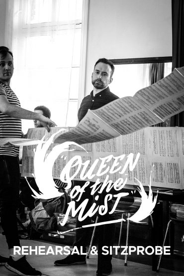 Queen Of The Mist Rehearsal and Sitzprobe